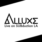 Alluxe Live on SUBduction LA