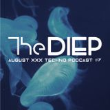 The DIEP august XXX TECHNO podcast #7 *VINYL ONLY*