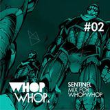 Sentinel - Mix For Whopwhop #2