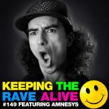 Keeping The Rave Alive Episode 149 featuring Amnesys