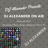 DJ Alexander On Air 003: Revealed Recordings Megamix (Part III)