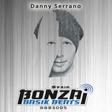 BBBS005 Bonzai Basik Beats Spain Presents Danny Serrano