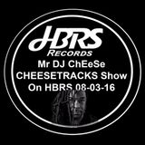 Mr ChEeSe With His CHEESETRACKS Show Live On HBRS 08-03-16