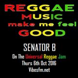 Thurs 6th Oct 2016 Senator B on The Universal Reggae Jam_Vibesfm.net