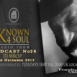 FSS Promo pres. DJ MRcSp`Known 4 Soul Show (End Of The Year) Pod No 28 - 29th Dec 2015