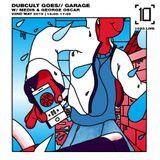 Dubcult Goes Garage w/ Medis & George Oscar