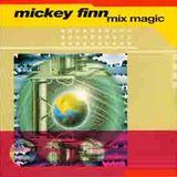 Mickey Finn - Mix Magic (1994)