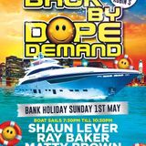 Shaun Lever - Back By Dope Demand Boat Party 1st May 2016 Promo Mix