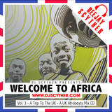 Welcome To Africa Vol3 - A Trip To The UK By @DJScyther