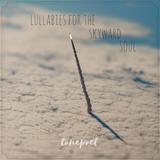 Lullabies For The Skyward Soul