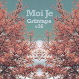 MOI JE : A Grüntape Vol. 36