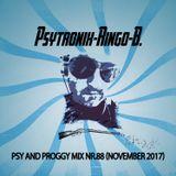 PSYTRONIX-Ringo-B.Psy and Proggy Mix Nr.88(November2017)