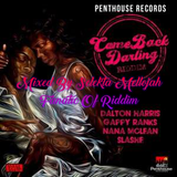 Come Back Darling Riddim (penthouse 2017) Mixed By SELEKTA MELLOJAH FANATIC OF RIDDIM