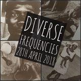 Diverse Frequencies 28th April 2018