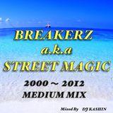 BREAKERZ a.k.a STREET MAGIC 2000〜2012 MEDIUM MIX