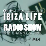 IBIZA LIFE RADIO Show #64 with Lorenzo al Dino – Spring 2016