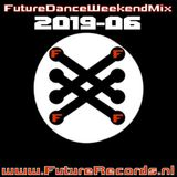 Future Records Future Dance Weekend Mix 2019.6