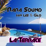 "Rara Sound "" La Terrace"" July mixed Ian Les & Gilo"