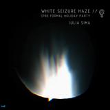 Iulia Sima for White Seizure Haze on Delahaze.fm