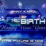 Jenny Karol - ReBirth.The Future is Now! #86 [New Year Selection]