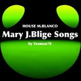 MARY J.BLIGE SONGS (just fine, i am, be without you)