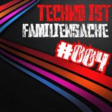 Techno ist Familiensache #004