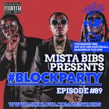 Mista Bibs - #BlockParty Episode 89 (Current R&B & Hip Hop) Follow me on Istagram @MistaBibs