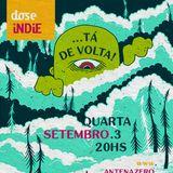 DOSE INDIE Tá De Volta • 2014 - 09 - 03
