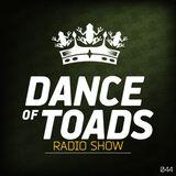 Dance Of Toads Radio Show #044