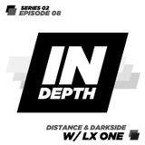 Distance & Darkside - Indepth Radio, Episode 08 with LX One