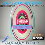TURNUP TUES SHOW FIYA MIX DJ JIMI M JAN 17 2017 OLD SCHOOL RAP/CUMBIA