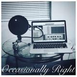 Occasionally Right Ep. 2 - Tough Decisions
