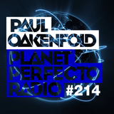 Planet Perfecto 214 ft. Paul Oakenfold & Second Sine