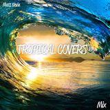 Matt Nevin Tropical Covers Mix