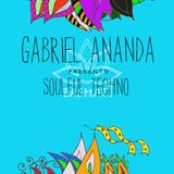 Gabriel Ananda Presents Soulful Techno 46 | Gabriel Ananda
