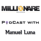2_Millionaire Records PodCast with Manuel Luna_2/27/13