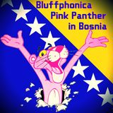 Bluffphonica - Pink Panther In Bosnia