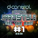 D Control Deejay Sesiones #1 Hardstyle Feel The Bass 30-05-2014
