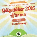 Balen - #nemállszmeg [PAE Gólyatábor 2016 After Mix]