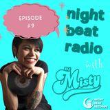 Night Beat Radio Episode #9 w/ DJ Misty *1 Hour Comeback Special*