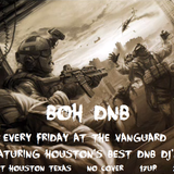 Realtime Presents BOH Sessions Volume 1 BOH DnB Every Friday at The Vanguard 910 Hardy St Houston TX
