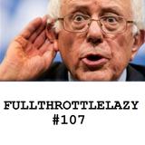 Fullthrottlelazy #107: Sporadic Outbursts of Competence