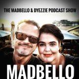 MAD&Dyezz Podcast Show 008
