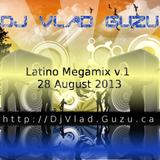 DJ Vlad Guzu - Latino Megamix v.1 (28 August 2013)