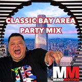 CLASSIC BAY AREA PARTY MIX