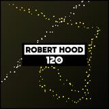 2017-05-01 - Robert Hood - Dekmantel Podcast 120