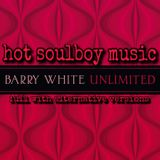 barry white unlimited with more alternative versions no jingles or shouts.part1