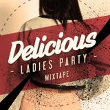 Delicious Ladies Party Mixtape