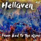 Hellaven #32 - From Bed to the Rave