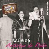 BAÚ DA FUNJOR #106 (CANTORES DO RÁDIO QUE VI AO VIVO)